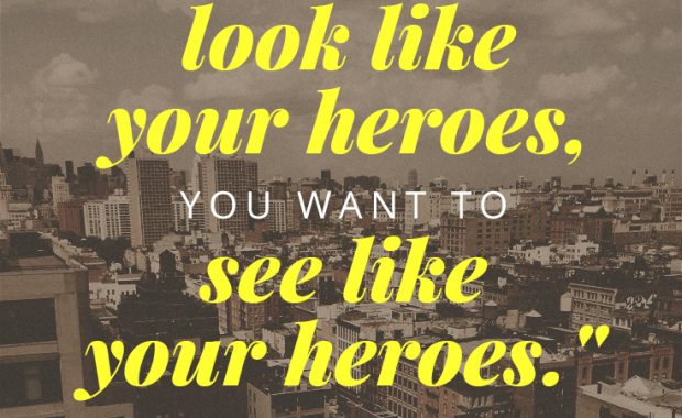 Austin Kleon Quote on Heroes