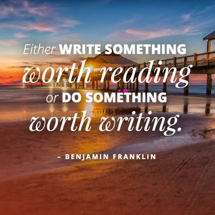Benjamin Franklin Quote about Living and Writing