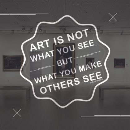 Edgar Degas Quote about Art