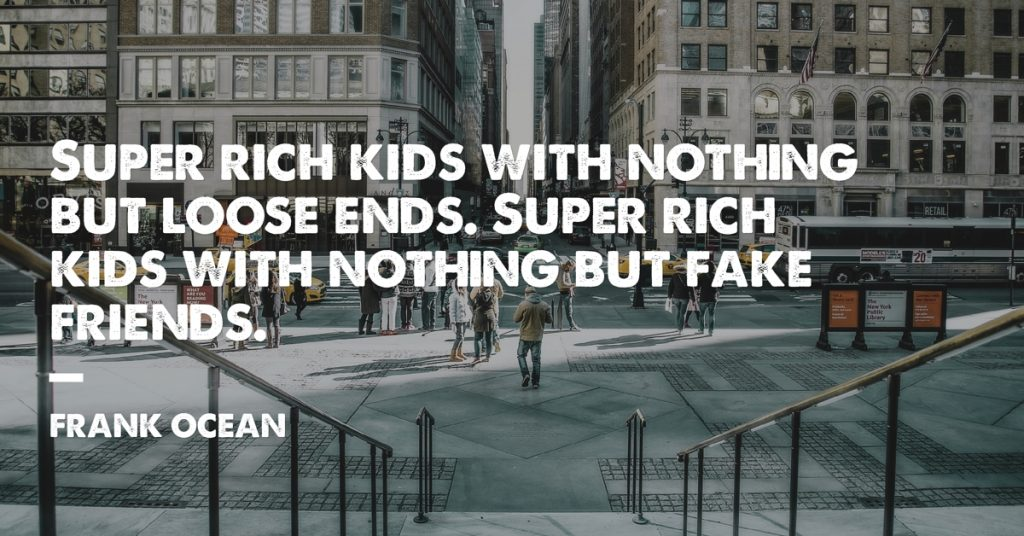 Frank Ocean Rich Kids Quote