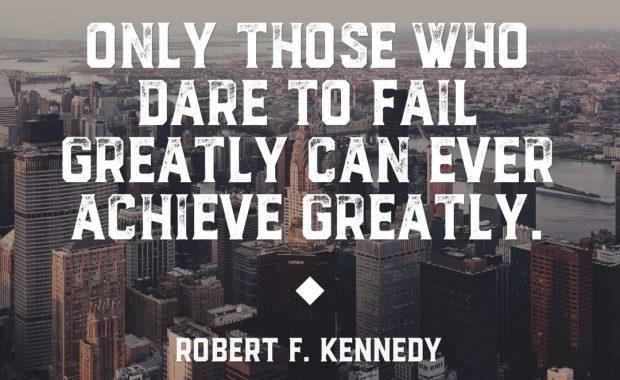 Robert F. Kennedy Fail Greatly Quote
