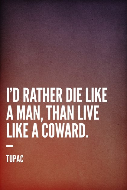 Tupac Die Like a Man Quote