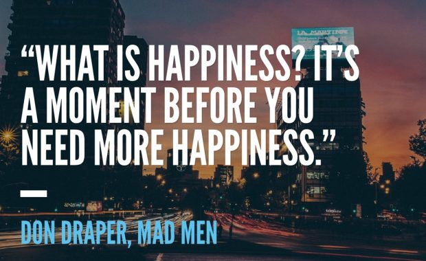 Don Draper on Happiness Quote