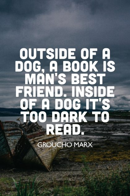 Groucho Marx Best Friend Quote