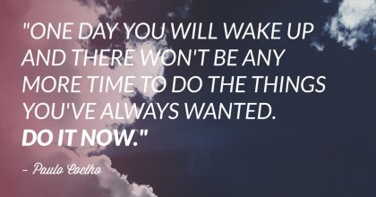 Paulo Coelho Quote: Do It Now