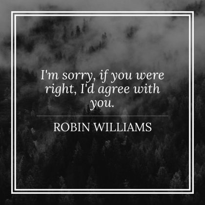 Robin Williams on Being Right