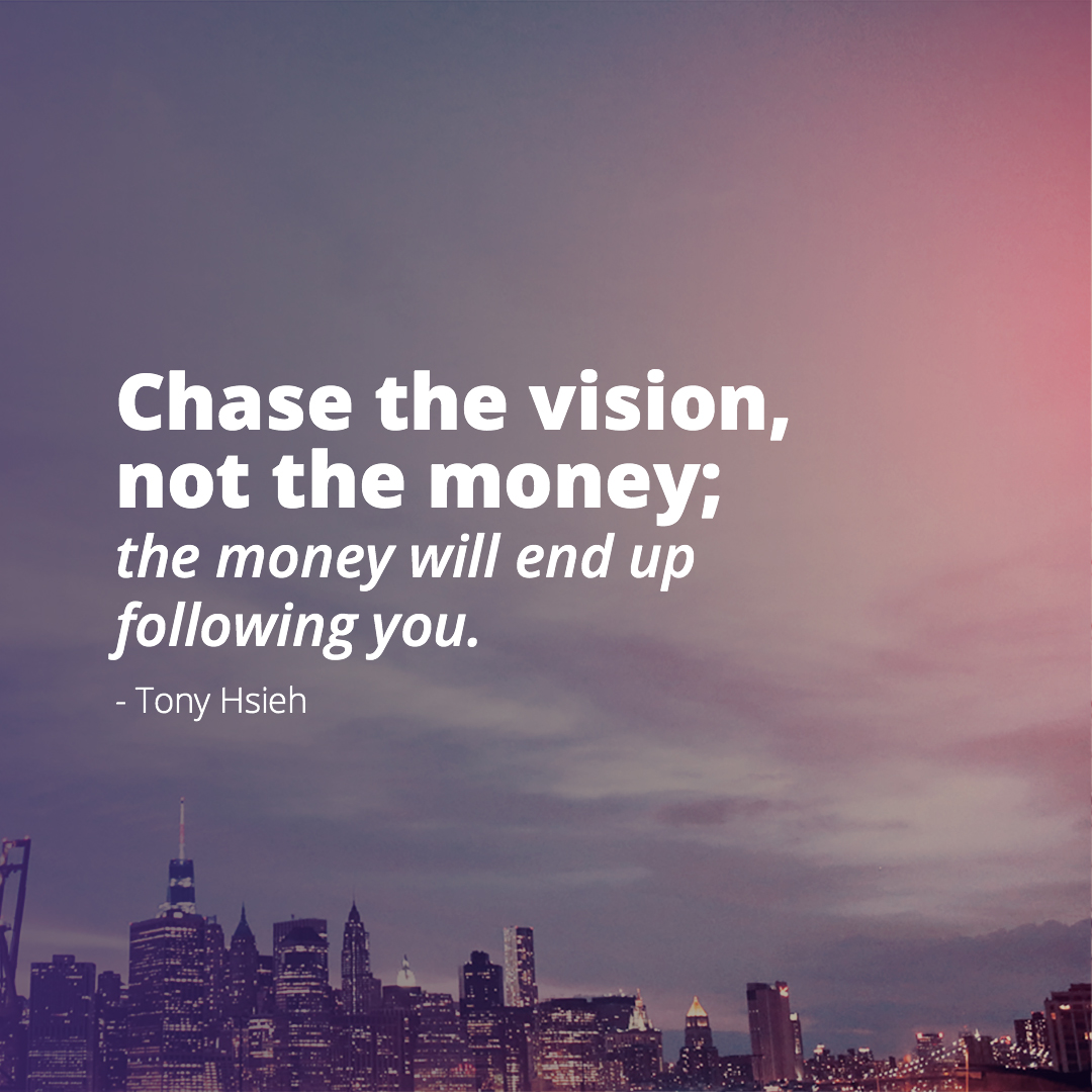 Quotes About Vision Custom Tony Hsieh On Vision Vs Money Quote • Visual Quotes