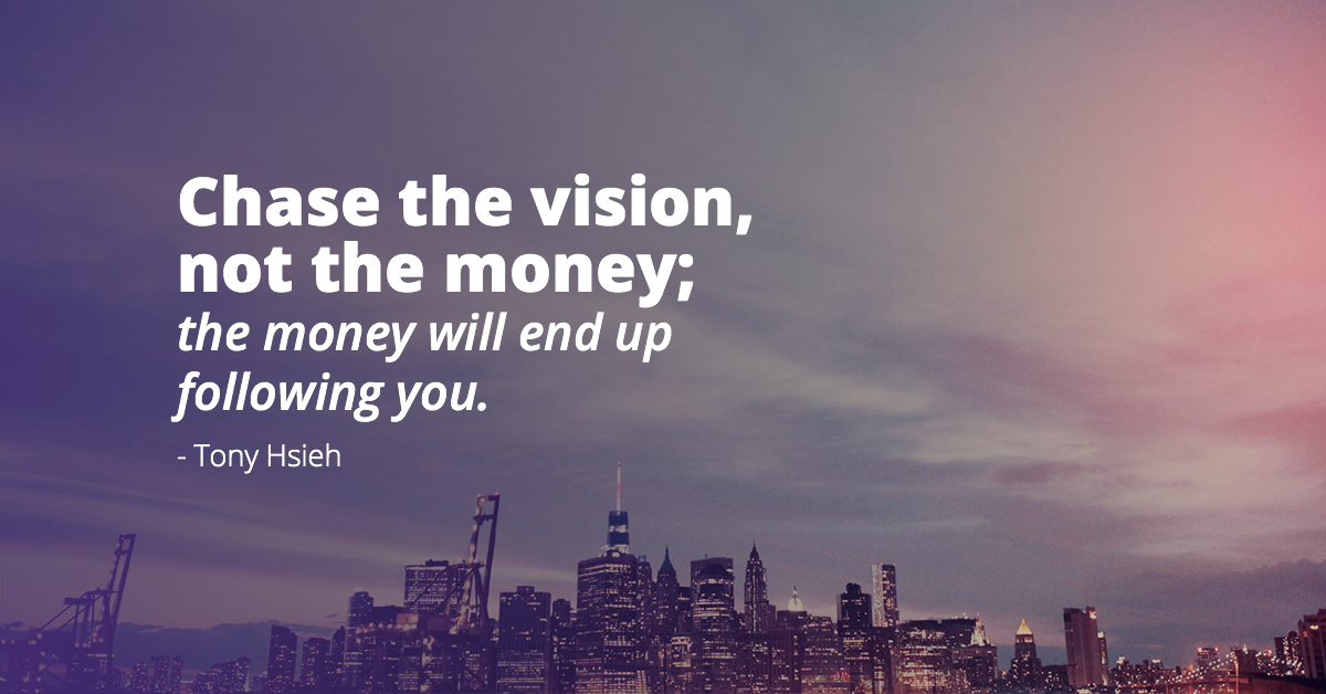 Tony Hsieh on Vision vs Money Quote • Visual Quotes