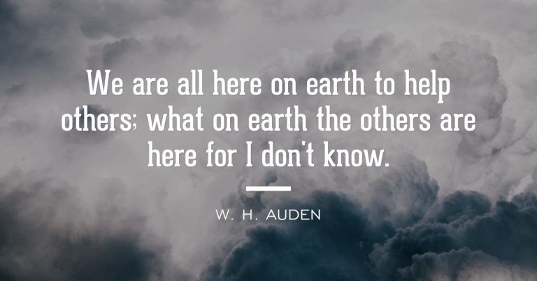 W.H. Auden Help Others Quote
