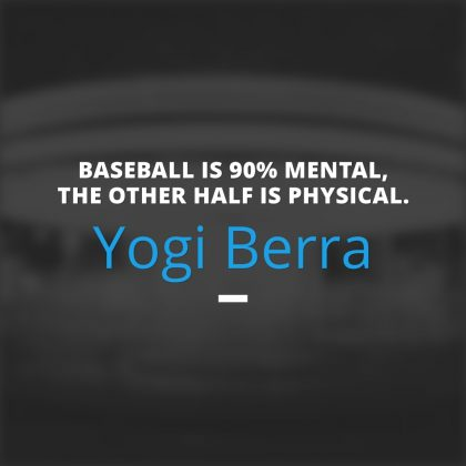 Yogi Berra Mental vs Physical