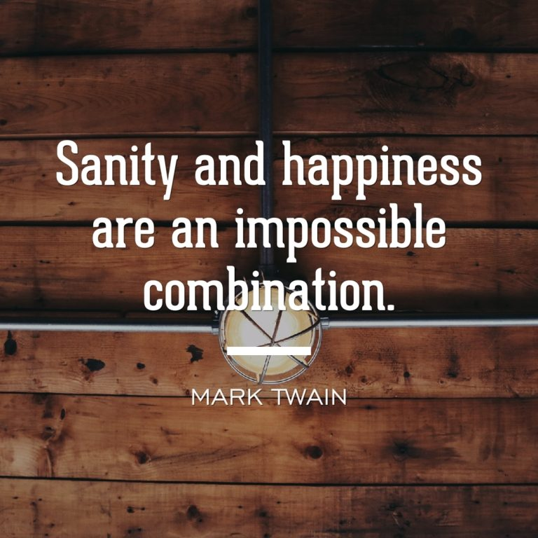 Sanity and Happiness Quote